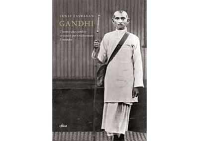 Gandhi: L'uomo che cambiò se stesso per trasformare il mondo
